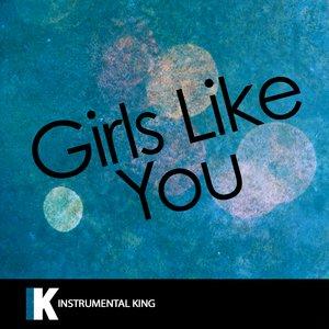 Instrumental King - Girls Like You