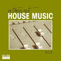 Nothing but House Music, Vol. 10 — сборник