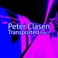 Transported, Pt. 1 — Peter Clasen