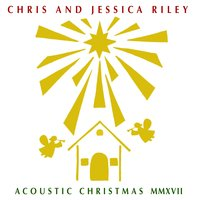 Acoustic Christmas MMXVII — Chris and Jessica Riley