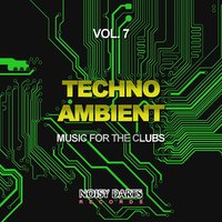 Techno Ambient, Vol. 7 (Music for the Clubs) — сборник