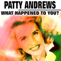 What Happened to You? — Patty Andrews