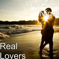 Real Lovers — Kendrick Nigel
