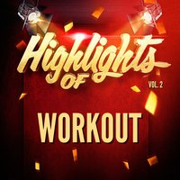Highlights of Workout, Vol. 2 — WORKOUT