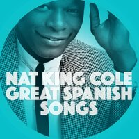 Great Spanish Songs — Nat King Cole