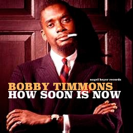 How Soon Is Now — Bobby Timmons
