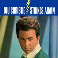 Lou Christie Strikes Again — Lou Christie