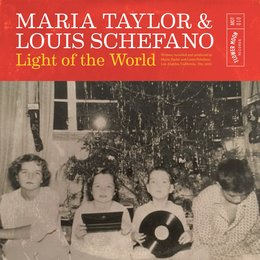 Light of the World — Maria Taylor, Louis Schefano