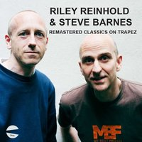 Remastered Classics on Trapez Riley Reinhold & Steve Barnes — Steve Barnes, Riley Reinhold, Riley Reinhold & Steve Barnes