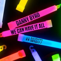 We Can Have It All — Danny Byrd