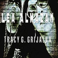 Lea Almazan & Tracy G. Grijalva - Single — Lea Almazan, Tracy G. Grijalva