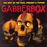 "Gabberbox ""The Best of the Past, Present & Future"" — сборник"