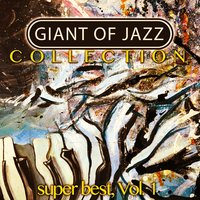 Giant of Jazz, Collection Vol. 1 — сборник