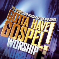 Gotta Have Gospel! Worship — сборник