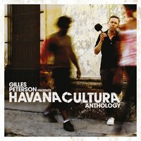 Gilles Peterson Presents Havana Cultura: Anthology — сборник
