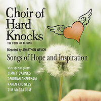 Songs Of Hope and Inspiration — Choir of Hard Knocks, Jonathon Welch