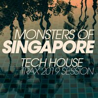 Monsters of Singapore Tech House Trax 2019 Session — сборник