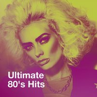 Ultimate 80's Hits — 80s Hits, I Love the 80s, Hits of the 80's