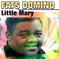 Little Mary — Fats Domino
