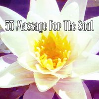 53 Massage For The Soul — Massage Therapy Music