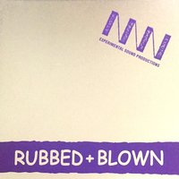 Rubbed and Blown — Claus van Bebber, RoN Schmidt, Paul Hubweber