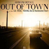 Out of Town — Armani Depaul, Lil Yase, Handsome Harv, Young Da