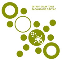 Detroit Drum Tools — Background Electric