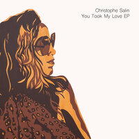 You Took My Love EP — Christophe Salin