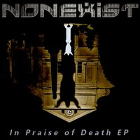 In Praise of Death — Nonexist