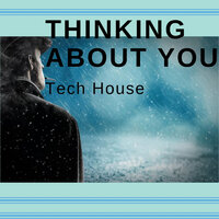 Thinking About You Tech House — сборник