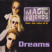 Dreams — Magic Friends, Magic Friends feat. The Voice Of B.