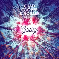 Guilty — Chad Cooper & Robaer