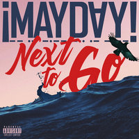 Next To Go — ¡Mayday!