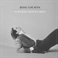 Natural Conclusion — Rose Cousins