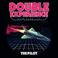 The Pilot — Double Experience