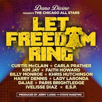 Let Freedom Ring — The Chicago All Stars, Dana Divine pres The Chicago All Stars