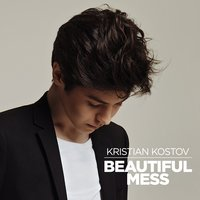Beautiful Mess — Kristian Kostov