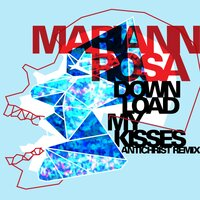 Download My Kisses — Antichrist, Mariann Rosa