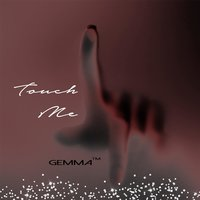 Touch Me — Gemma
