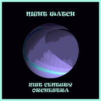 Night Watch — Alan Lorber, 21st Century Orchestra