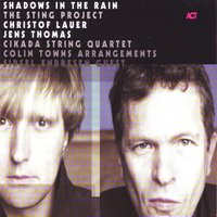Shadows in the Rain — Sidsel Endresen, Christof Lauer, Jens Thomas, Christof Lauer & Jens Thomas, Christof Lauer, Jens Thomas & Sidsel Endresen