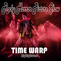Rocky Horror Picture Show, Time Warp — Highlight Cast