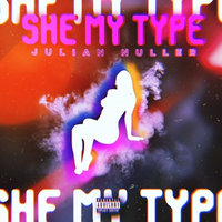 She My Type — Julian Nuller