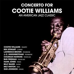 Concerto For Cootie Williams : An American Jazz Classic — Cootie Williams feat. Coleman Hawkins & Rex Stewart