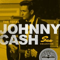 The Total Johnny Cash Sun Collection — Johnny Cash