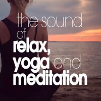 The Sound of Relax, Yoga and Meditation — сборник