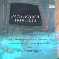 Panorama 1919-2013: A Century of British Keyboard Music — Penelope Cave
