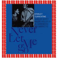 Never Let Me Go — Stanley Turrentine