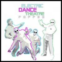Popped — Electric Dance Theatre