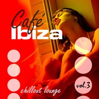 Café Ibiza Chillout Lounge Vol. 3 — сборник